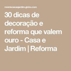 30 dicas de decoração e reforma que valem ouro  - Casa e Jardim | Reforma