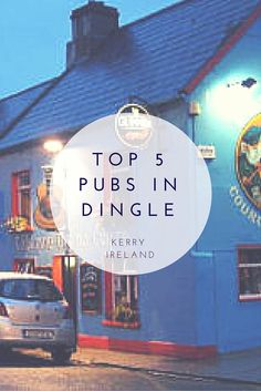 Travelling to Dingle, Co. Kerry? Check out our top 5 Dingle Pubs.