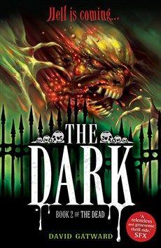 David Gatward - The Dark - Hachette Children's Group Dark Books, Vampires And Werewolves, Thriller, Childrens Books, The Darkest, David, Demons, Zombies, Smile