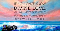 """If you once know Divine love you will never part with it, for there is nothing like it in the universe. Yogananda Quotes, Autobiography Of A Yogi, Divine Mother, My Prayer, Mother And Father, Christ, Prayers, Spirituality, Universe"