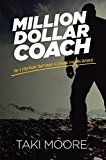 Free Kindle Book -   Million Dollar Coach: The 9 Strategies That Drive A 7-Figure Coaching Business