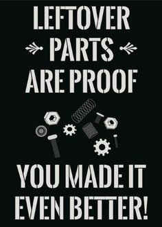Leftover Parts Are Proof You Made It Even Better Print Picture Poster Mechanic Tool Screws Wrench Gear Wall Decal Sign, Silver