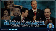 Los Contratos y 'Apoyos' del PRIAN al Narco: Chapo, Mayo y El Azul