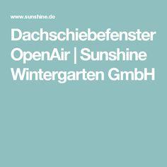 Dachschiebefenster OpenAir | Sunshine Wintergarten GmbH