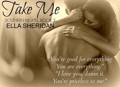 RED MOON...:  #Teaser - Take Me (Southern Nights, Book 3) by Ella Sheridan