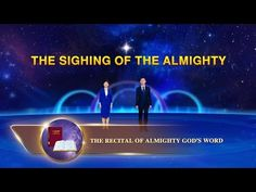 """The Recital of Almighty God's Word """"The Sighing of the Almighty"""" Word Express, The Descent, Living Water, New Earth, Learning To Be, Knowing God, Christian Music, Recital, In The Flesh"""