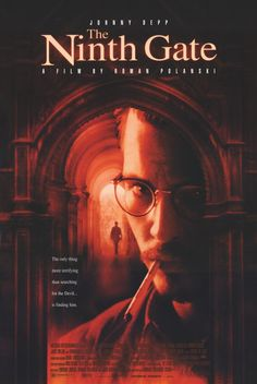 The Ninth Gate (1999) A rare book dealer, while seeking out the last two copies of a demon text, gets drawn into a conspiracy with supernatural overtones. Johnny Depp, Frank Langella, Lena Olin...12a