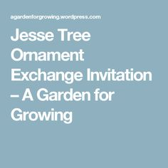 Jesse Tree Ornament Exchange Invitation – A Garden for Growing