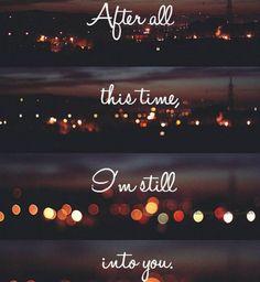 I'm still into you