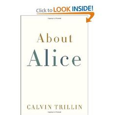 """ 'As you get older,' she wrote, 'you will begin to understand that we love you not because you are perfect, but because you are decent and loving and honest and will always deal with what life brings you with courage.' "" Calvin Trillin on Alice's advice to daughters Abigail and Sarah."