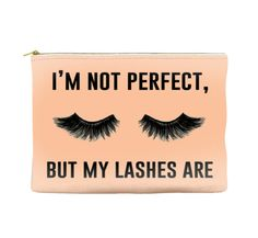 I'm Not Perfect, But My Lashes Are Pouch/Wristlet Makeup Bag Makeup Pouch, Makeup Case, Makeup Tips, First Mothers Day Gifts, Gifts For Mom, Large Cosmetic Bag, Makeup For Moms, Travel Makeup, Custom Bags