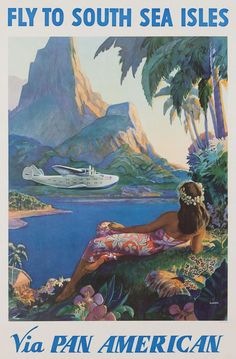 Paul G. Lawler: Fly to South Sea Isles One of the most famous airline posters of all time, this great Pan Am poster (here seen before text) brings to life the exotic adventure of luxury travel in the Thirties. A beautiful island native serenely watches a Boeing Super Clipper 314 land in the dramatic bay of Pago Pago, one of Pan Am's string of seaplane bases across the Pacific.