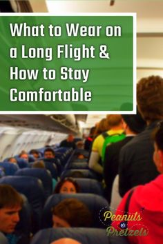 What to Wear on a Long Flight & How to Stay Comfortable - My Advice - Peanuts or Pretzels Travel Advice, Travel Quotes, Travel Hacks, Budget Travel, Fly Travel, Road Trip Planner, International Travel Tips, Long Flights, Travel Abroad