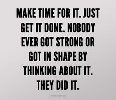 Make yourself move Make Time, Getting Things Done, Get In Shape, Fitness, Sport, How To Get, Inspiration, Mindset, Keep Up