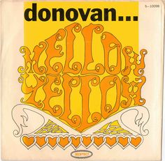"""""""Mellow Yellow"""" is a song written and recorded by Scottish singer/songwriter Donovan. The song was rumored to be about smoking dried banana skins, which was believed to be a hallucinogenic drug in the 1960s. According to The Rolling Stone Illustrated Encyclopedia of Rock and Roll, Donovan admitted later the song made reference to a vibrator; an """"electrical banana"""" as mentioned in the lyrics."""