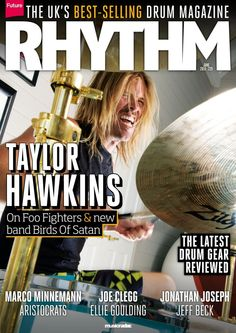 Rhythm  229. TAYLOR HAWKINS - On Foo Fighters & new band Birds Of Satan, the latest drum gear reviewed and marco minnemann Aristocrats. And much more...