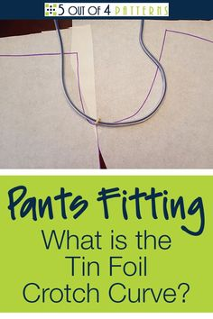 When it comes to achieving the proper fit for your pants, the tinfoil crotch curve method is a must. #5outof4patterns #tinfoilcrotchcurve #diysewing #sewinginstructions #sewing