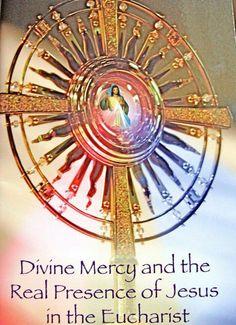 Divina Misericordia y la real presencia de Jesús en la Eucaristia....