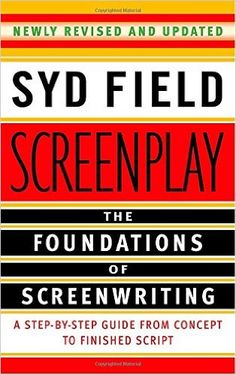 Screenplay: The Foundations of Screenwriting: Syd Field: 9780385339032: Amazon.com: Books