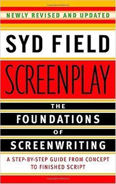 Screenplay: The Foundations of Screenwriting: Syd Field: 9780385339032: Amazon.com: Books