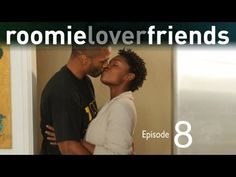 """""""Roomieloverfriends""""   Episode 8 of 9   I have no rights to this video nor am I profiting (financial gain) off this video in any way."""