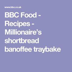 BBC Food - Recipes - Millionaire's shortbread banoffee traybake