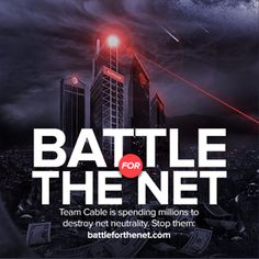 Battle for the Net image    HURRY, PLEASE SIGN THE PETITION WITH YOUR COMMENT TO KEEP THE INTERNET OPEN FOR ALL.  Otherwise, BIG CORP wins again.  Big corporations are running, destroying, and owning  everything in the world. Our water and air are being destroyed, our food supplies are being destroyed, ALL BY THE GREEDY. DON'T LET THEM STOP THE INTERNET OR YOU WILL LOSE YOUR VOICE.