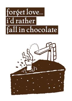 quotes about chocolate Chocolate Love Quotes, Chocolate Humor, Chocolate Dreams, I Love Chocolate, Chocolate Heaven, Chocolate Lovers, Chocolate Slogans, Homemade Chocolate, Candyland