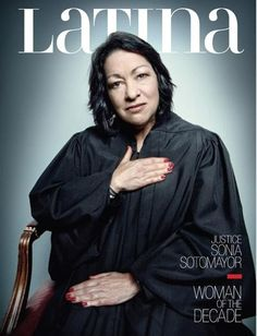 Justice Sonia Sotomayor poses in court for Latina magazine cover . Great Women, Amazing Women, Smart Women, Amazing People, Latina Magazine, Sonia Sotomayor, Trophy Wife, We Are The World, Badass Women