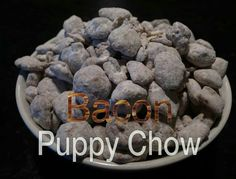 Bacon Puppy Chow (For Human Consumption)
