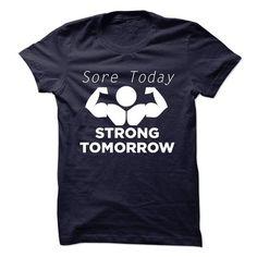 Sore Today Strong Tomorrow T-Shirt Hoodie Sweatshirts iaa. Check price ==► http://graphictshirts.xyz/?p=41493