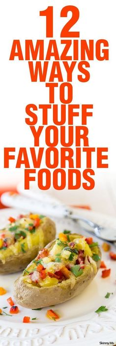 From peppers, to potatoes, to chicken! Here are 12 Ways to Stuff Your Favorite Foods!