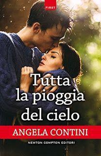 Sedotte Dai Libri: Tutta la pioggia del cielo di Angela Contini - Rec...