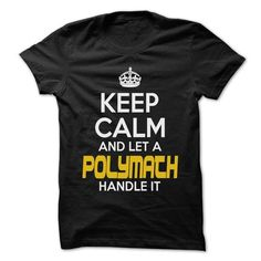 Keep Calm And Let ... Polymath Handle It - Awesome Keep - #gifts for boyfriend #small gift. BUY-TODAY  => https://www.sunfrog.com/Hunting/Keep-Calm-And-Let-Polymath-Handle-It--Awesome-Keep-Calm-Shirt-.html?60505