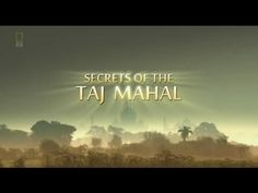 National Geographic Documentary: 'Secrets of the Taj Mahal.'  (47 minutes)  via www.TopUPYourTrip.com