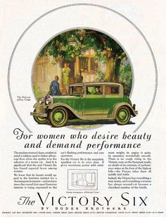 Ad for the Dodge Victory Six, emphasizing how well it will fit into the family's needs and is hence suitable for women. What a cute shade of yellow-green. As published in the September, 1928 issue of the LADIES' HOME JOURNAL.