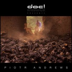 "doc! photo magazine presents:  Piotr Andrews ""It Is Our Job to Move People"" (interview, #13, pp. 35-49) ""The Evil of War"" (photo essay, #13, pp. 50-79)"