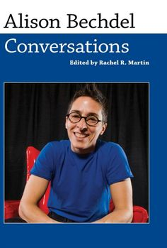Buy Alison Bechdel: Conversations by Rachel R. Martin and Read this Book on Kobo's Free Apps. Discover Kobo's Vast Collection of Ebooks and Audiobooks Today - Over 4 Million Titles! Alison Bechdel, London School Of Economics, Gender Studies, Cultural Studies, Us Politics, American Comics, Memoirs, Comic Artist, Nantes