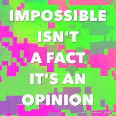 """Impossible isn't a fact, it's an opinion."" ~Anon #quote #fitness #motivation #healthy #body #eatclean #trainmean #livelean #muscles #workout #gym #bootcamp #personaltrainer #fitnessmodel #determined #inspiration #fitfam #fun #fitspo #flex #follow #like #sweat #cardio #nutrition #healthyliving #quoteoftheday"