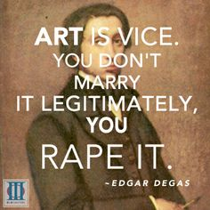 Your daily dose of with ! self 1855 was a French famous for his sculptures, prints, and drawings. He is especially identified with the subject of dance; more than half of his works depict dancers. Art Qoutes, Art Sayings, Artist Quotes, Canvas Quotes, Edgar Degas, Art Life, Make Art, Artist Art, Lovers Art