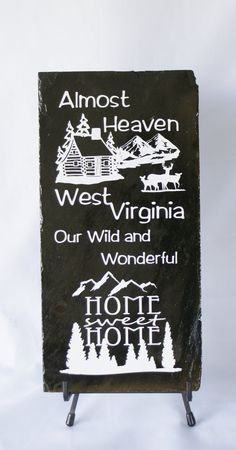 West Virginia Almost Heaven - WV Slate - WVU - West Virginia - Wild and Wonderful - Mountains - Home Sweet Home - #etsy #etsyretwt