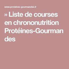 » Liste de courses en chrononutrition Protéines-Gourmandes Courses, Food, Fitness, Salad, Food Stamps, Anatomy, Word Reading, Gymnastics, Hoods