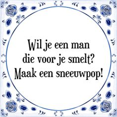 Spreuk Wil je een man die voor je smelt? Maak een sneeuwpop! Single Life Quotes, Good Life Quotes, Dutch Quotes, Journal Quotes, Instagram Quotes, Family Quotes, Funny Texts, Quote Of The Day, Wise Words
