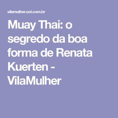 Muay Thai: o segredo da boa forma de Renata Kuerten - VilaMulher