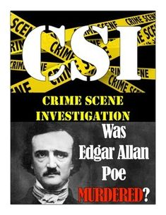 The mystery of Edgar Allan Poe's death is investigated with this exciting CSI activity! Start with the exploration through Poe's troubled past in original handouts and a Background Information Sheet. Then go through a powerpoint presentation with specific (strange!) information about his death while the students fill out his Death Report.