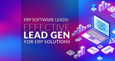 Generate high-quality ERP software leads using our handy tips on how to run an effective lead gen campaign for your ERP solution. Event Marketing, Sales And Marketing, Inbound Marketing, Lead Management, Keyword Ranking, Display Ads, Blog Images, Lead Generation, Graphic Design