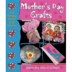 Mother's Day Crafts (Fun Holiday Crafts Kids Can Do!)