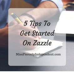 5 Tips To Get Started On Zazzle - Make Money Online - Miss Fiercely Independent