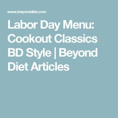Labor Day Menu: Cookout Classics BD Style | Beyond Diet Articles