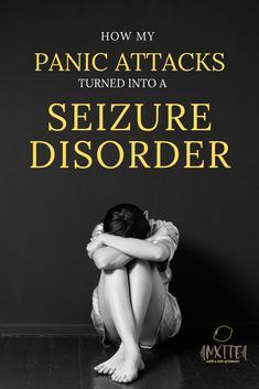 How my Panic Attacks Turned into a Seizure Disorder. Showing how important self-care and mindfulness is truly needed in our every day lives. Seizure Disorder, Panic Disorder, Anxiety Disorder, Effects Of Anxiety, Anxiety Tips, Exposure Therapy, Anxiety Problems, Fighting Depression